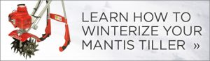 How To Winterize Your Mantis Tiller